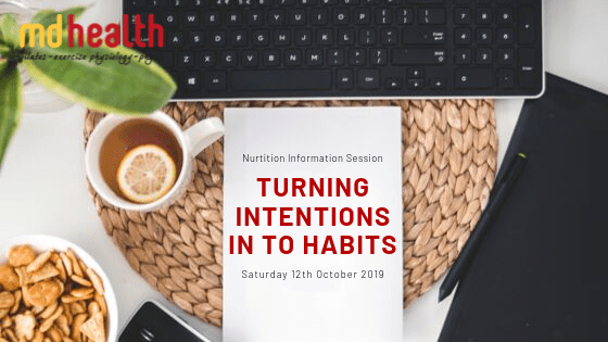 nutrition information session - turning intentions in to habits