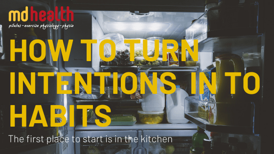 How to Turn intentions in to Habits