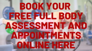 Book your free full body assessment and appointments online here